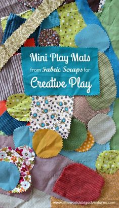 Making Mini Play Mats from Fabric Scraps for Creative Play, Imaginative Play and Small World Play | Little Worlds Big Adventures
