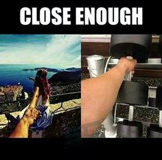 Gym humor....close enough