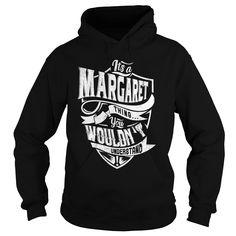 Click here: https://www.sunfrog.com/LifeStyle/margaret-119040946-Black-Hoodie.html?s=yue73ss8?7833  margaret