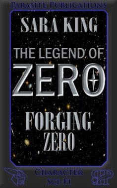 Forging Zero (The Legend of ZERO) by Sara King, http://www.amazon.com/dp/B00BTKA42Y/ref=cm_sw_r_pi_dp_fMfOrb1FG067M