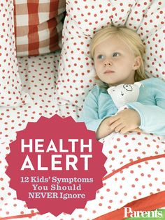 The wait-and-see approach is fine for some kids' #health problems. But not these 12, which require immediate medical attention.