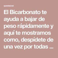 El Bicarbonato te ayuda a bajar de peso rápidamente y aquí te mostramos como, despídete de una vez por todas a esa grasa acumulada...! | QueViral