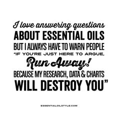 I love answering questions about essential oils but just a warning .. Essential Oil Memes: essential oil humor, essential oil jokes, essential oil funnies