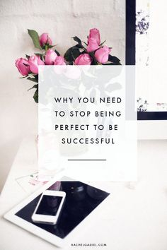 Why you need to stop being perfect to be successful // http://rachelgadiel.com