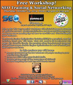 Free Workshop! SEO Training & Social Networking  Thursday, October 23, 2014   from 1:30 pm to 2:30 pm Fiamma 41, 214-26 41st Ave, Bayside, NY 11361  For Registration Click Below Link  https://events.r20.constantcontact.com/register/eventReg?oeidk=a07e9ubat124502ca2e&oseq=&c=&ch=