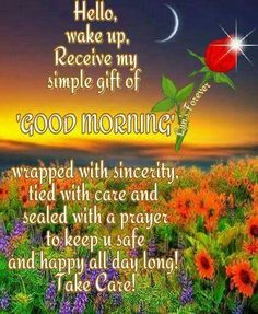 Simple Gift Of Good Morning good morning sayings good morning images good morning pictures good morning pics Good Morning Friends Quotes, Good Morning Beautiful Quotes, Morning Quotes Images, Good Morning Prayer, Good Morning Inspirational Quotes, Morning Greetings Quotes, Good Morning Photos, Good Morning Sunshine, Good Morning Messages