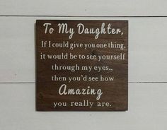 Mothers Quotes To Children, Mother Daughter Quotes, Mothers Day Quotes, To My Daughter, Daddy Daughter Sayings, Child Quotes, Family Quotes, Boss Quotes, Daddy Quotes