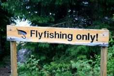 Fly Fishing only!
