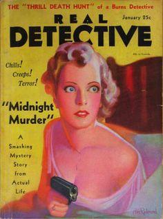 =-= 1932 Pulp Magazine, Magazine Art, Magazine Covers, Real Detective, Mystery Stories, Pulp Art, Good Ol, True Crime, Cover Art