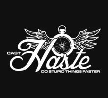 Haste- Do Stupids Things Faster 2 T-Shirt