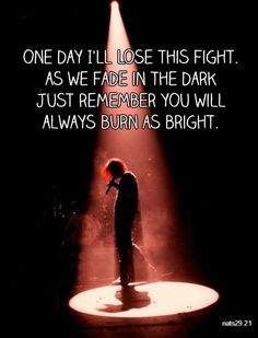 Light Behind Your Eyes - My Chemical Romance Emo Quotes, Band Quotes, Band Memes, Lyric Quotes, My Chemical Romance, Hes Mine, Emo Bands, Music Bands, Your Eyes Lyrics