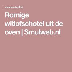 Romige witlofschotel uit de oven | Smulweb.nl