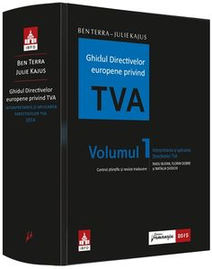 Ghidul Directivelor europene privind TVA Control stiintific si revizie traducere: Radu BUFAN, Florin DOBRE si Natalia SVIDCHI.