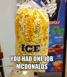 Stupid people make stupid mistakes.<<<I still don't see how someone could mistake popcorn for ice.