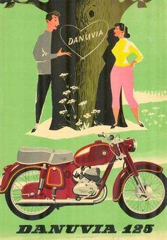 Vajda Lajos (graf.) - Danuvia 125 [Danuvia-Csepel 125-ös motorkerékpár] - Múzeum Antikvárium Vintage Advertisements, Vintage Ads, Vintage Posters, Vintage Magazine, Retro Bike, Motorcycle Posters, Writing Art, Vintage Bikes, Vintage Motorcycles