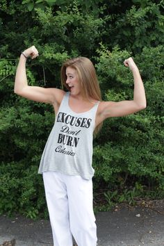 Burn calories in this adorable tank of ours! http://www.shoplbvb.com/collections/tops/products/excuses-dont-burn-calories-tank
