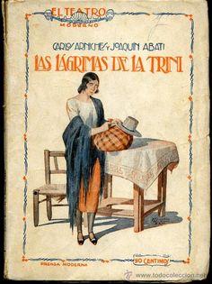 LAS LAGRIMAS DE LA TRINI : SAINETE EN DOS ACTOS . AUTOR: CARLOS ARNICHES Y JOAQUIN ABATI . EDITORIAL: PRENSA MODERNA, 1926. COLECCION: EL TEATRO MODERNO; 36. http://kmelot.biblioteca.udc.es/record=b1332997~S1*gag