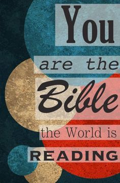 You are the Bible