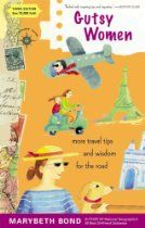 Gutsy Women: More Travel Tips and Wisdom for the Road (Travelers' Tales)