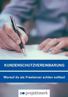 Alles, was ihr als Freelancer zum Thema Kundenschutzvereinbarung wissen müsst.