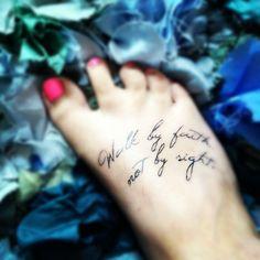 My tattoo :) 2 Corinthians 5:7