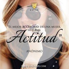 El mejor accesorio de una mujer se llama actitud. Frases de inspiración para mujeres exitosas.