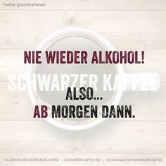 Nie wieder Alkohol! Also… Ab morgen dann.