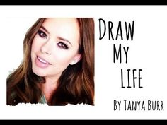 Draw My Life by Tanya Burr! - YouTube