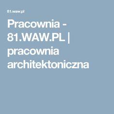 Pracownia - 81.WAW.PL   pracownia architektoniczna