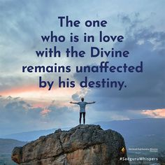 The one who is in love with the Divine remains unaffected by his destiny. #SadguruWhispers #Quotes #QOTD #Love #Divine #Destiny #QuoteOfTheDay #Illustration Contentment Quotes, Blaming Others, Stay Happy, Inspirational Message, The One, Destiny, Quote Of The Day, Wise Words, Love Quotes
