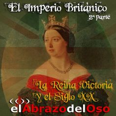 Esta semana en #ElAbrazodelOso conocemos la época dorada victoriana del #ImperioBritánico, hasta su final en la Segunda Guerra Mundial.