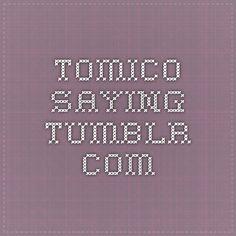 tomico-saying.tumblr.com