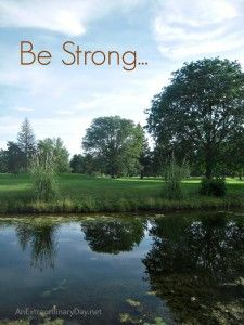 Be Strong :: How to Weather the Storms of Life - An Extraordinary Day