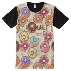 I Donut Care Cute Funny Humorous Sweet Donuts Love All-Over-Print Shirt - click/tap to personalize and buy