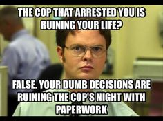 "Pay attention people who think they are above the law. Some ""paper work"" is about to cause more than one person to have a long night. Tic Tock goes the clock. Police Memes, Police Quotes, Funny Police, Cop Quotes, Funny Quotes, Selfie Quotes, Cops Humor, Wife Humor, Drunk Humor"