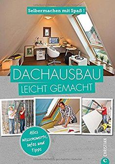 Die 477 Besten Bilder Von Dachausbau In 2019 Carpentry