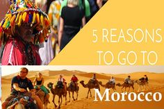 5 Reasons to Go To Morocco Now