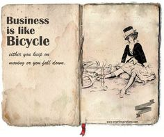 #Business is #like #bicycle - either you keep on #moving or you #fall #down. | #Smart #Inspirations
