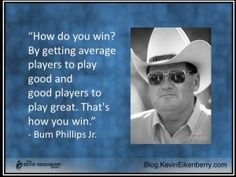 Here is a key to leading your team to victory, however you define that. Questions To Ponder, This Or That Questions, Bum Phillips, Best Player, Football Season, Victorious, Quotations, Leadership, Nfl