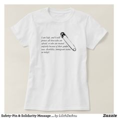 Safety-Pin & Solidarity Message of Support #3 T-Shirt