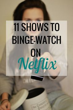 11 Shows to Binge-Watch on Netflix | Movies at TV | Entertainment - Very Erin Blog