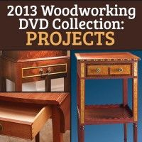 2013 Woodworking Dvd Collection: Projects