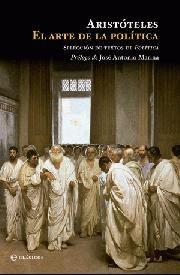 «La cultura occidental, en gran parte, se puede contar como el enfrentamiento entre Platón y Aristóteles, maestro y discípulo. [...] Ambos estaban preocupados por la política, a la que consideraban la suprema ciencia práctica, la encargada de culminar las grandes aspiraciones humanas. Por ello, en un momento de descrédito de la política, conviene leer a Aristóteles».    José Antonio Marina, filósofo