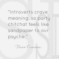 Introverts crave meaning, so party chichat feels like sandpaper to our psyche. #Pearls