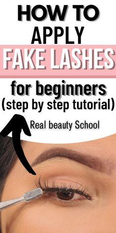 False Eyelashes Tips, Eyelashes How To Apply, Best Fake Eyelashes, Applying False Lashes, False Eyebrows, Natural False Eyelashes, Simple Eye Makeup, Eye Makeup Tips, Makeup Steps