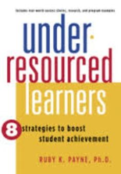 Under-Resourced Learners: 8 Strategies to Boost Student Achievement by Ruby Payne TpT