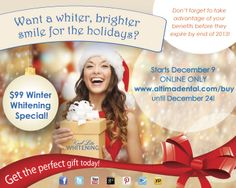 Want a whiter, brighter smile for the holidays? Enjoy maximum whitening results in the shortest amount of time with our Kool Lite Whitening package for only $99, complete with complimentary take-home whitening touch-up pen! Available on-line only until December 24th: www.altimadental.com/buy