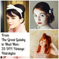25 gorgeous vintage hairstyles to try from the 20s, 30s, 40s, 50s, and 60s. Inspired by The Great Gatsby, Boardwalk Empire, Downton Abbey, Mad Men and more.