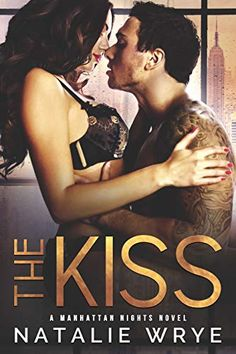 """Read """"The Kiss"""" by Natalie Wrye available from Rakuten Kobo. """"Admit it. Admit that you wanted that kiss as much as I did. New Romance Books, Romance Novels, Book Series, Book 1, Manhattan Night, Lacey Black, Lovers Romance, Fallen Series, Night Book"""