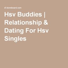 dating and herpes hsv 1 Genital herpes information prescription drugs versus natural healing approaches to the herpes simplex virus dating with hsv-2.